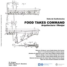 Cicle «Food takes command». Arquitectura i menjar