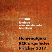 Homenatge a RCR Arquitectes · Pritzker 2017